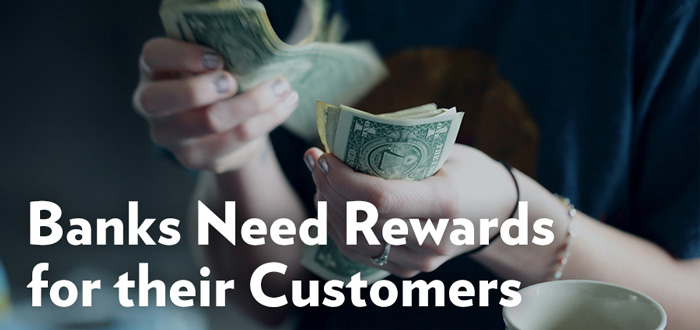 Banks need rewards for their customers