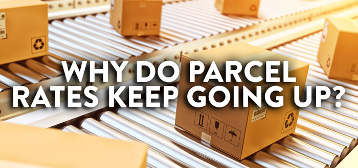 why do parcel rates keep going up
